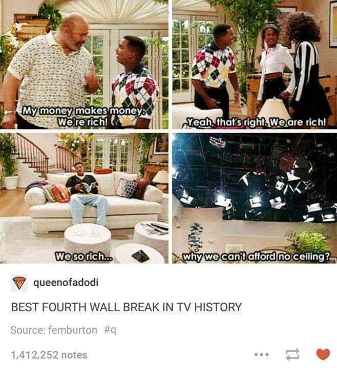 Houseplant - My money makes moneys We're rich! Yeah that's right, We are rich! We sorich... why we cant afford no ceiling? queenofadodi BEST FOURTH WALL BREAK IN TV HISTORY Source: femburton #q 1,412,252 notes