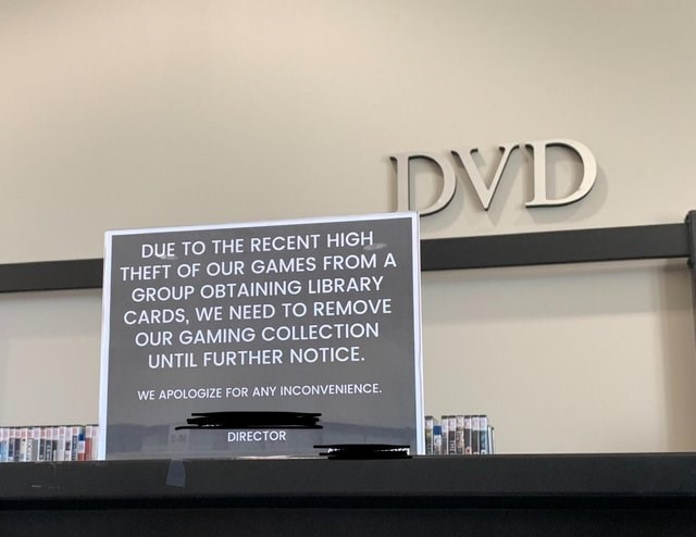 Text - IDVID DUE TO THE RECENT HIGH THEFT OF OUR GAMES FROM A GROUP OBTAINING LIBRARY CARDS, WE NEED TO REMOVE OUR GAMING COLLECTION UNTIL FURTHER NOTICE. WE APOLOGIZE FOR ANY INCONVENIENCE DIRECTOR