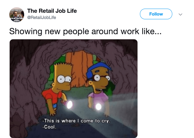 Cartoon - The Retail Job Life RRTIANNOYLD Follow TM M CUSTOME@RetailJobLife SERVICE Showing new people around work like... -This is where I come to cry. -Cool