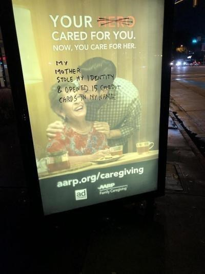 Advertising - YOURR CARED FOR YOU NOW, YOU CARE FOR HER MY MOTHER STOLE HY IDENTITY &OPENED 15 CPEDIT CARDS N NY NAME aarp.org/caregiving ad Family Ceregtng