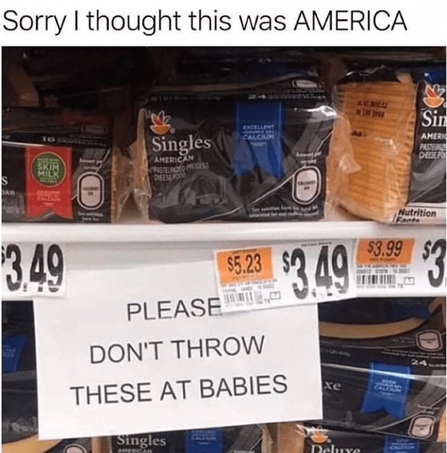 Funny meme about grocery store, cheese, throwing american cheese at babies.