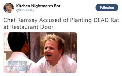 Facial expression - Kitchen Nightmares Bot @BotRamsay Following Chef Ramsay Accused of Planting DEAD Rat at Restaurant Door RTGHEN IGHTMARES