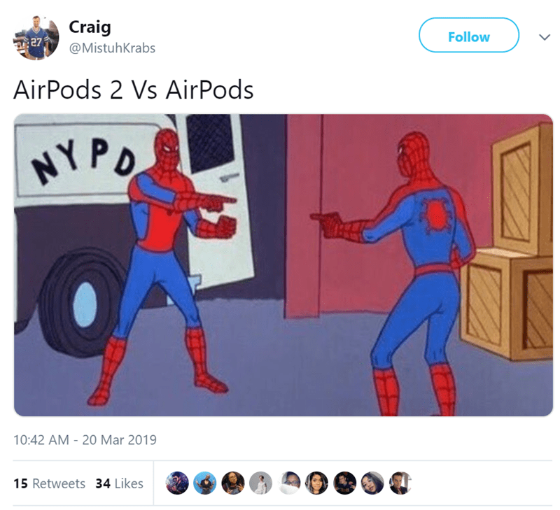 Fictional character - Craig Follow 27 @MistuhKrabs AirPods 2 Vs AirPods NYPO 10:42 AM 20 Mar 2019 15 Retweets34 Likes