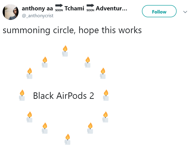 Text - anthony aa S0ON Tchami Adventur... soON Follow @_anthonycrist summoning circle, hope this works Black AirPods 2