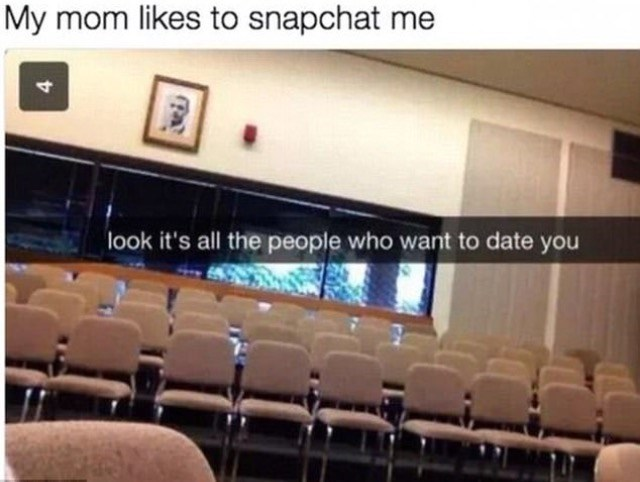 Auditorium - My mom likes to snapchat me look it's all the people who want to date you