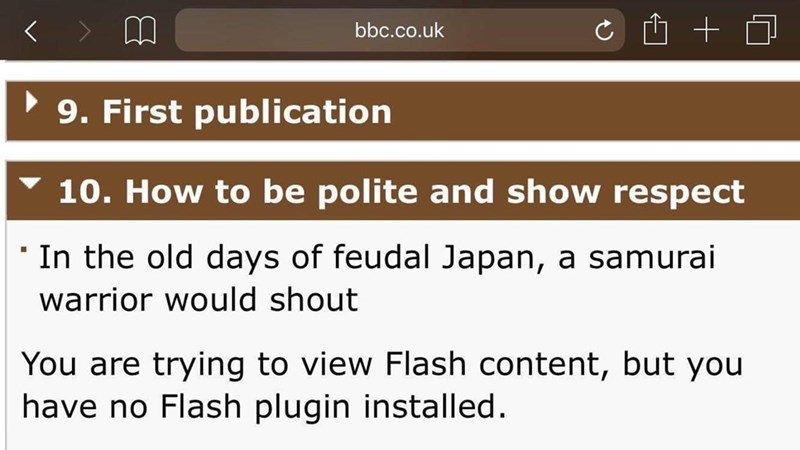 Text - bbc.co.uk 9. First publication 10. How to be polite and show respect In the old days of feudal Japan, a samurai warrior would shout You are trying to view Flash content, but you have no Flash plugin installed.