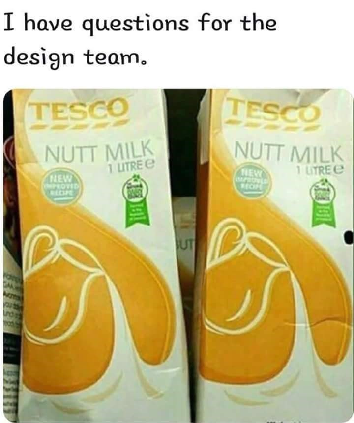 Orange drink - I have questions for the design team. TESCO TESCO NUTT MILK 1 LITRE NUTT MILK 1 LYRE HEW NEW PROVED CPE RECP UT nd 5