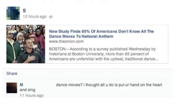 Text - S 12 hours ago New Study Finds 85% Of Americans Don't Know All The Dance Moves To National Anthem www.theonion.com BOSTON-According to a survey published Wednesday by historians at Boston University, more than 85 percent of Americans are untfamiliar with the upbeat, traditional dance... Share dance moves? i thought all u do is put ur hand on the heart M and sing 11 hours ago