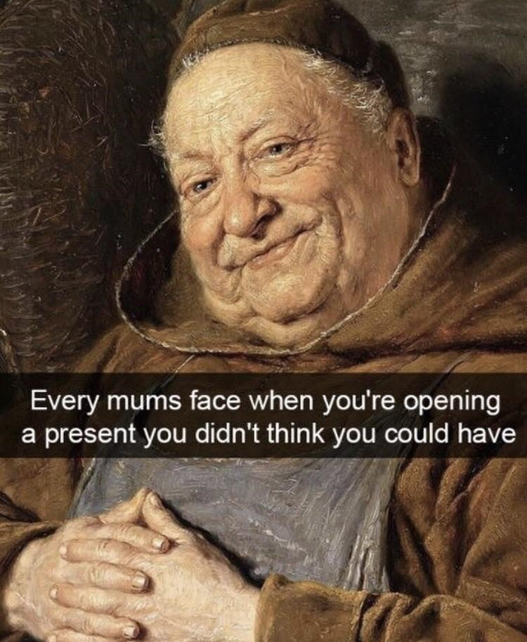 classical art meme of a man smiling warmly like a mother watching her kid