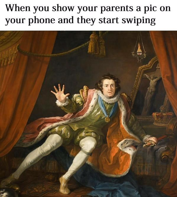 """classical art meme with caption that reads, """"When you should your parents a pic on your phone and they start swiping"""" above a painting of a guy sitting on a bed looking shocked"""
