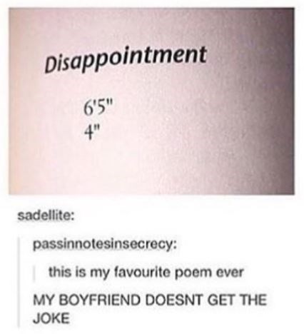 """Tumblr post that reads, """"Disappointment - 6'5;"""" 4"""""""""""