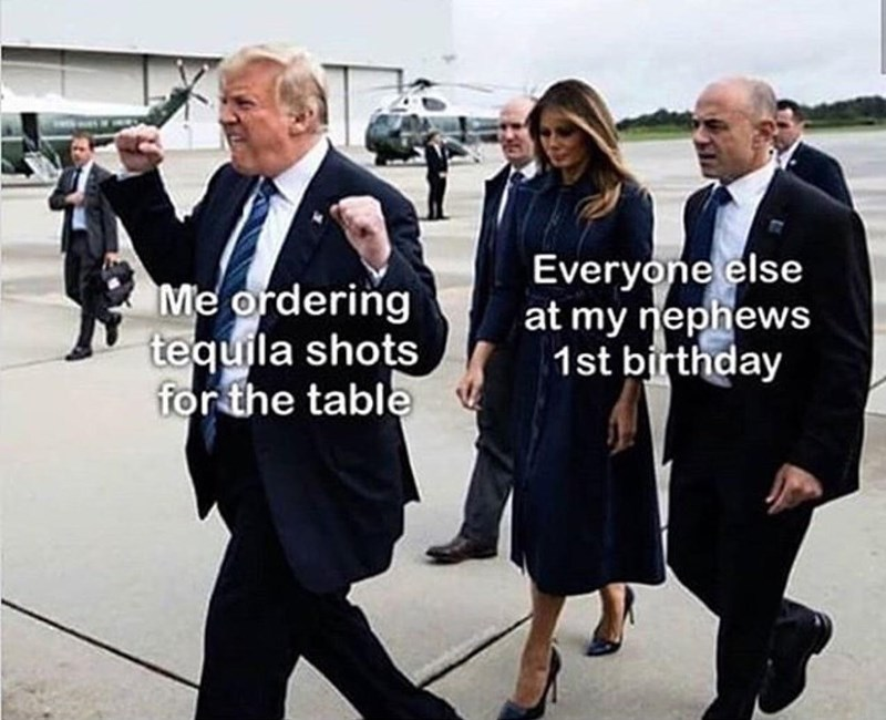 Suit - Everyone else at my nephews 1st birthday Me ordering tequila shots for the table