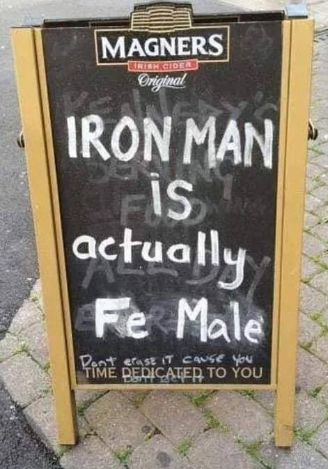 literal jokes - Font - MAGNERS BURISH CIDER IRON MAN FIS actually Fe Male Dent erase iT CANSE YOU TIME DEDICATER TO YOU