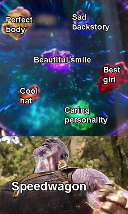 Organism - Sad Perfect body backstory Beautiful smile Best girl Cool hat Caring personality Speedwagon