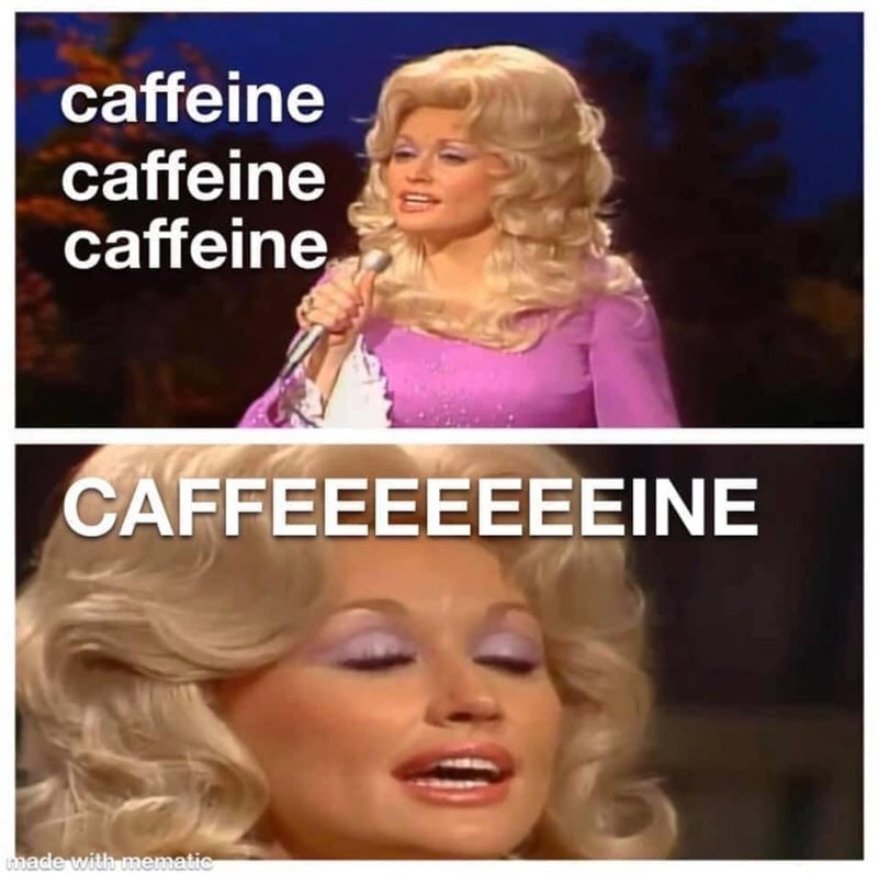 "monday meme of Dolly Parton singing about caffeine to the tune of ""Jolene"""