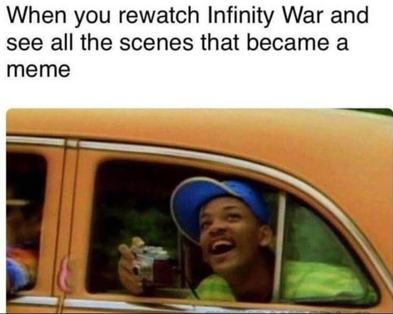 "Caption that reads, ""When you rewatch Infinity War and see all the scenes that became a meme"" above a still of Will Smith from the Fresh Prince of Bel Air taking pictures out of a taxi"