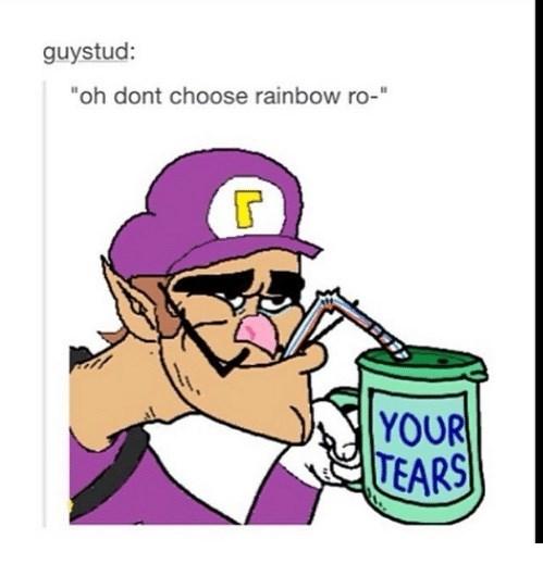"meme - Cartoon - guystud: ""oh dont choose rainbow ro-"" T YOUR TEARS"