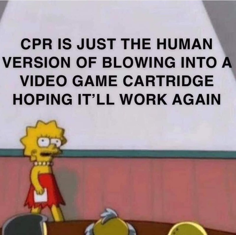 """Lisa Simpson PowerPoint presentation that reads, """"CPR is just the human version of blowing into a video game cartridge hoping it'll work again"""""""