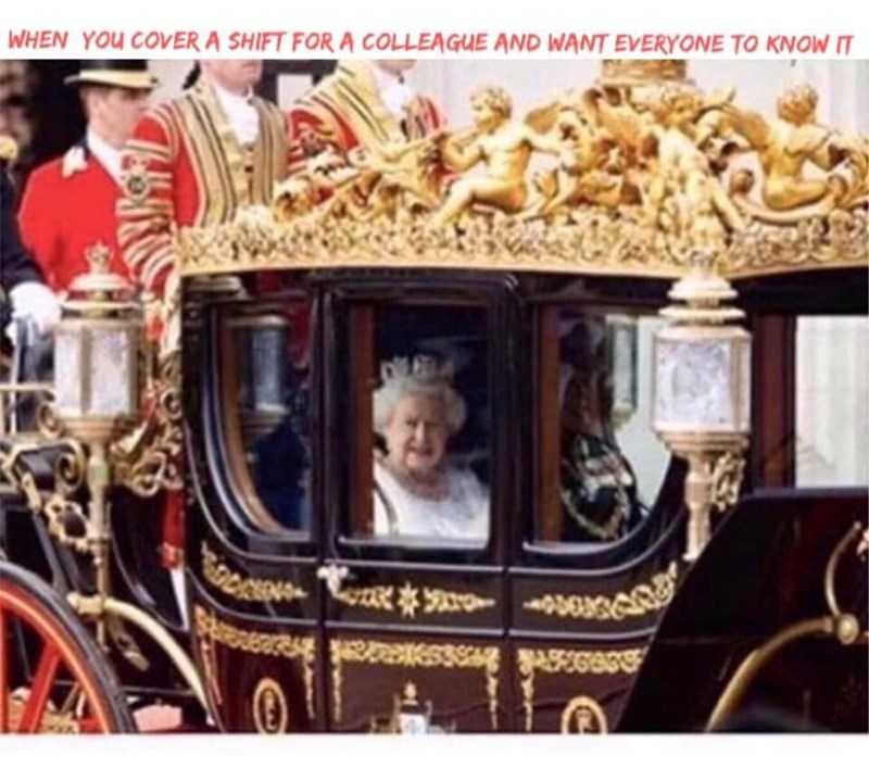 Carriage - WHEN YOU COVER A SHIFT FOR A COLLEAGUE AND WANT EVERYONE TO KNOW IT