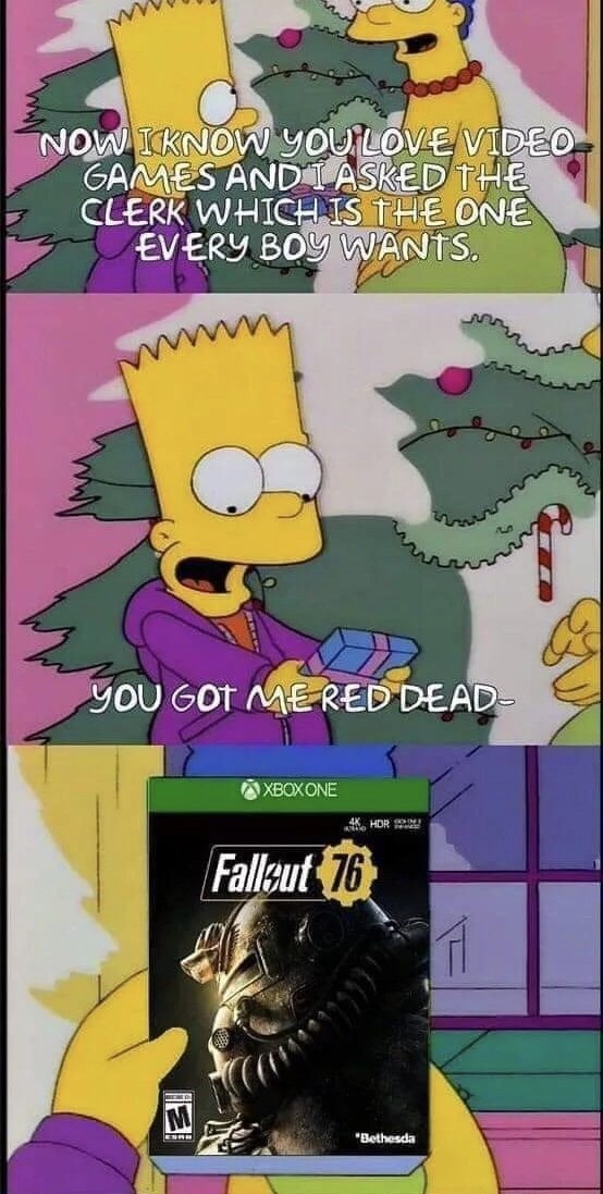 fallout meme about Bart Simpson getting fallout 76 instead of Red Dead Redemption