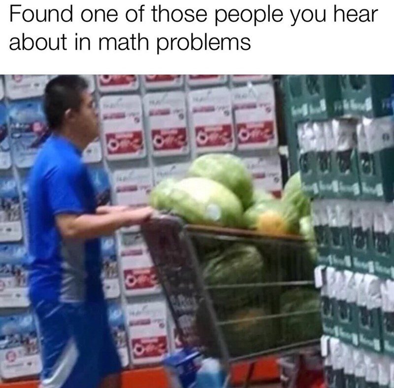 meme about the guy from the math problem with the watermelons