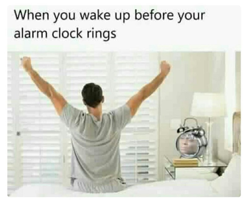 meme about waking up before the alarm with clock asking if it's a joke to you