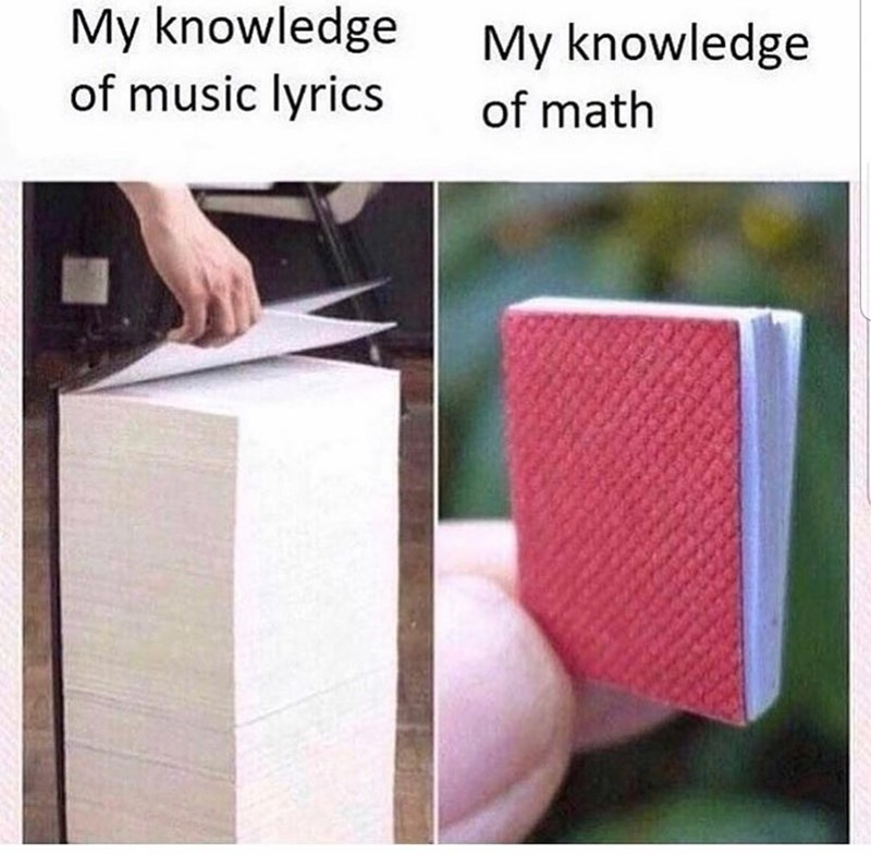 meme about knowing lots of music lyrics but barely any math