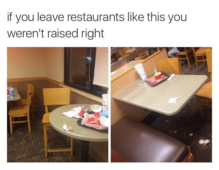 meme about leaving the table dirty at a fast food restaurant