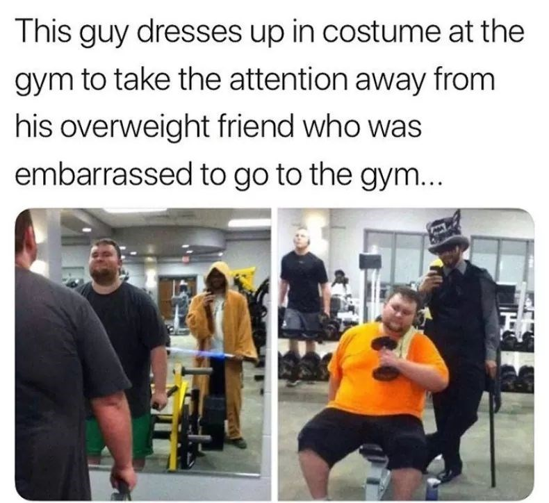 workout meme about a guy who dresses up funny to pull attention from self conscious person at the gym