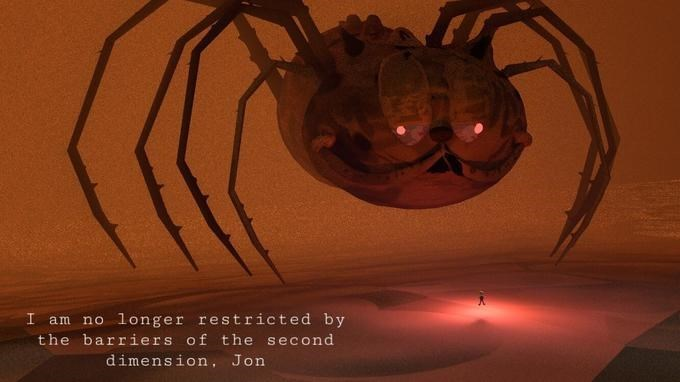 Spider - no longer restricted by I am the barriers of the second dimension, Jon