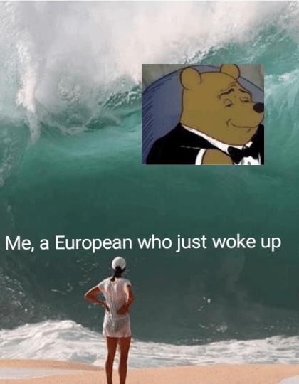 Wave - Me, a European who just woke up