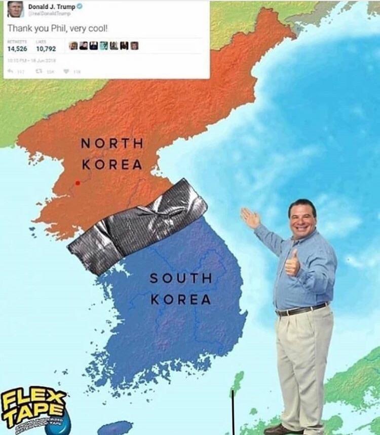 World - Donald J. Trump Thank you Phil, very cool! 14,526 10,792 NORTH KOREA SOUTH KOREA FLEX TARE