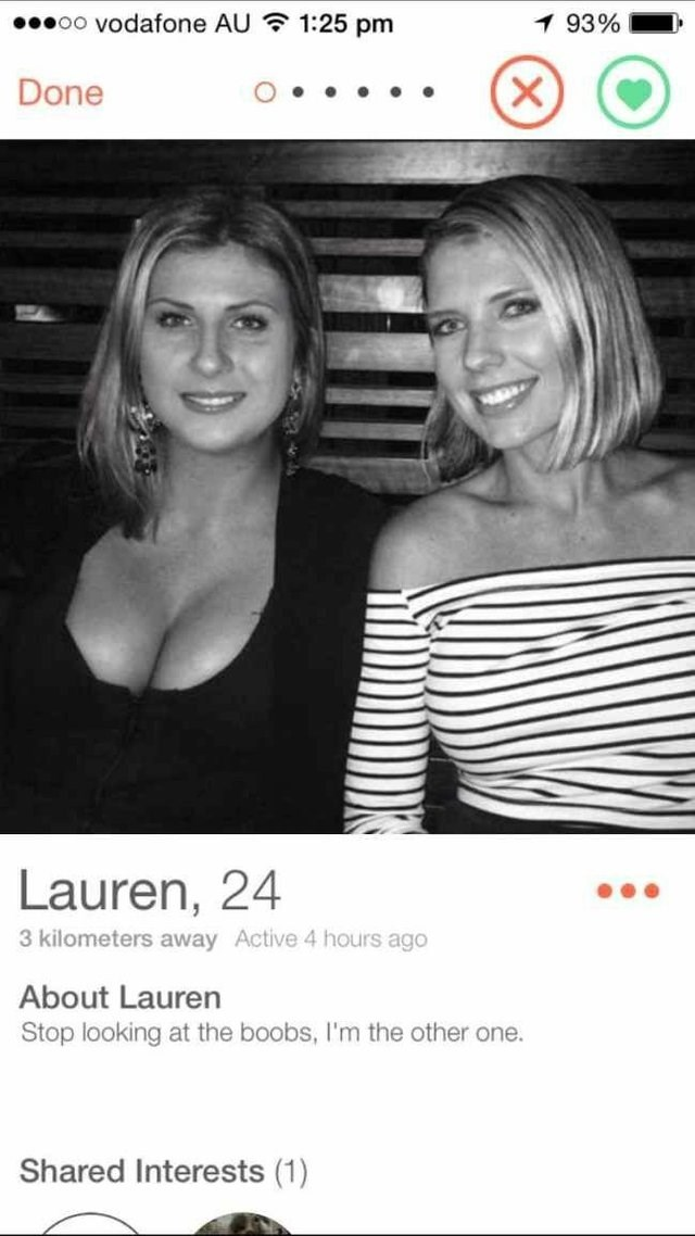 picture two girls Lauren, 24 3 kilometers away Active 4 hours ago About Lauren Stop looking at the boobs, I'm the other one. Shared Interests (1)