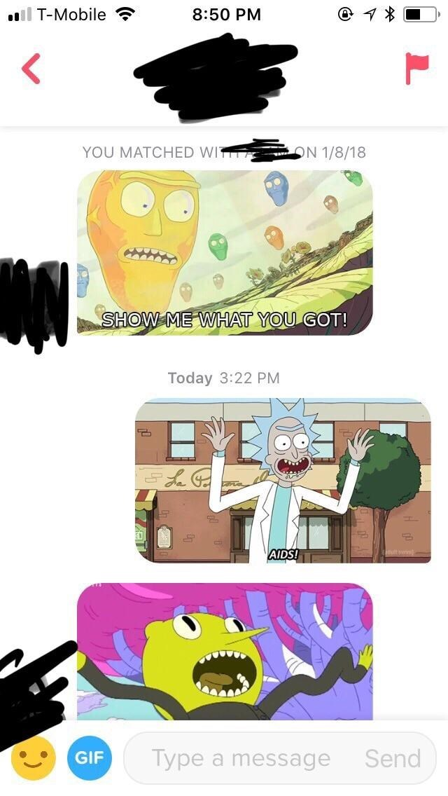 rick and morty memes SHOW ME WHAT YOU GOT! Today 3:22 PM AIDS! Type a message Send GIF AA