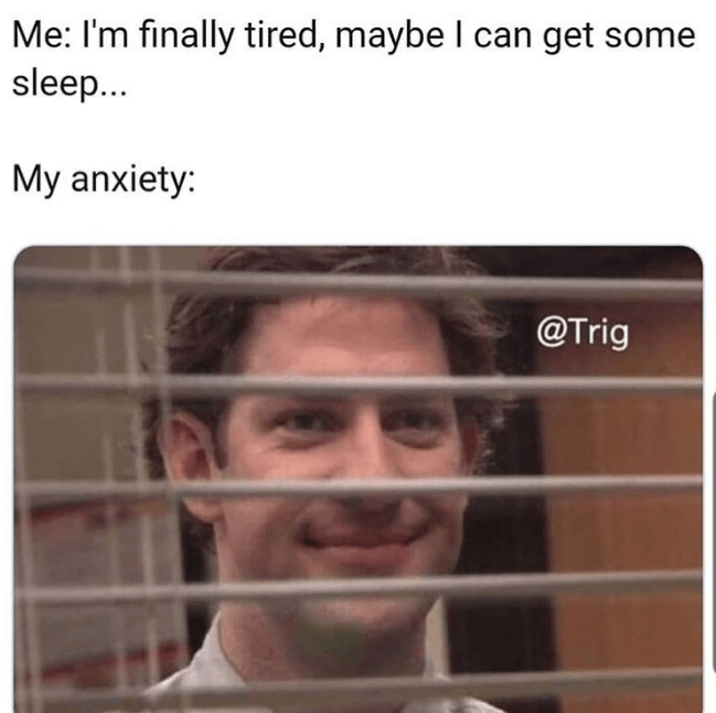 Funny meme about anxiety keeping you from sleeping.