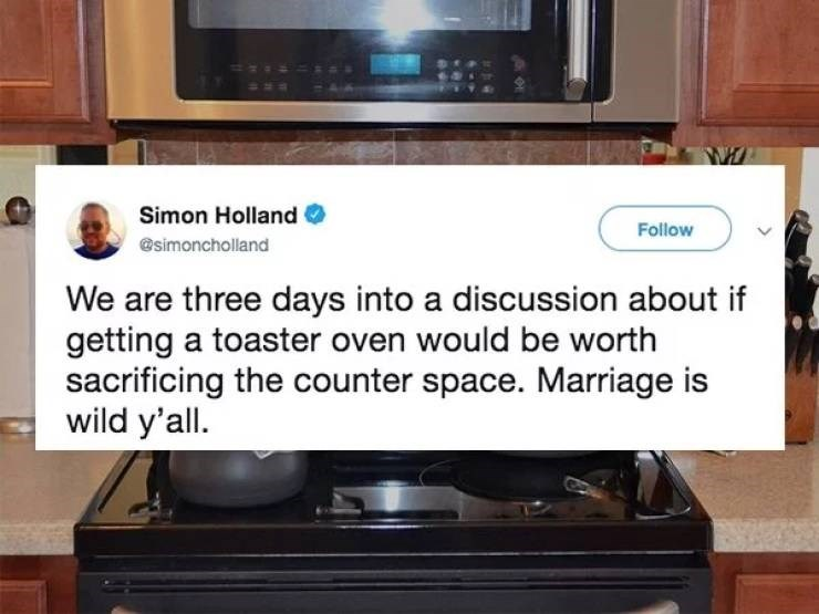 A tweet about a married couple being three days into a talk about buying a toaster oven, and if it takes up too much counter space.