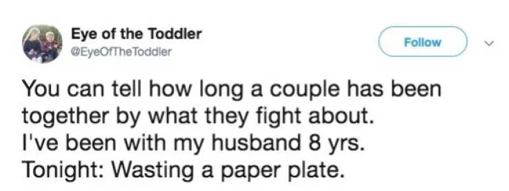A tweet about how you can tell how long a couple's been together, by what they fight about. In this case a paper plate.