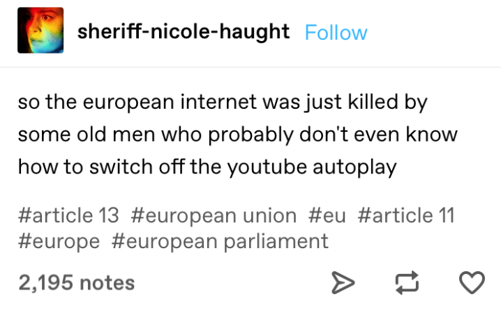 A Tumblr post about how the European internet was killed off by old men who don't understand youtube autoplay.