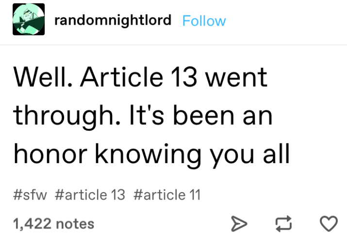 A Tumblr post about how it's been nice knowing everyone since Article 13 went through.