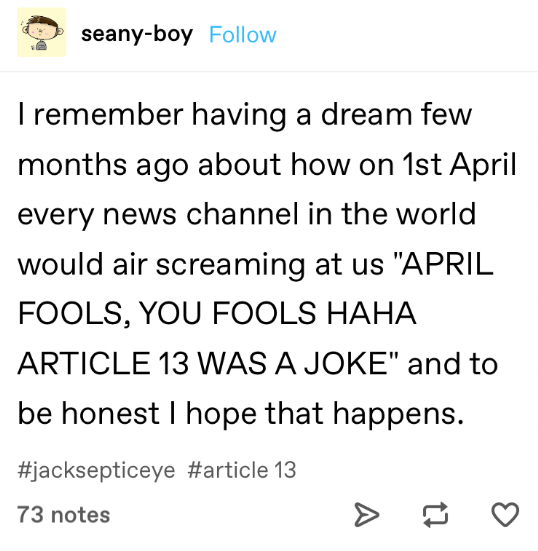 A Tumblr post about how a dream a few months ago of Article 13 passing for April Fool's Day prank, just because a reality.