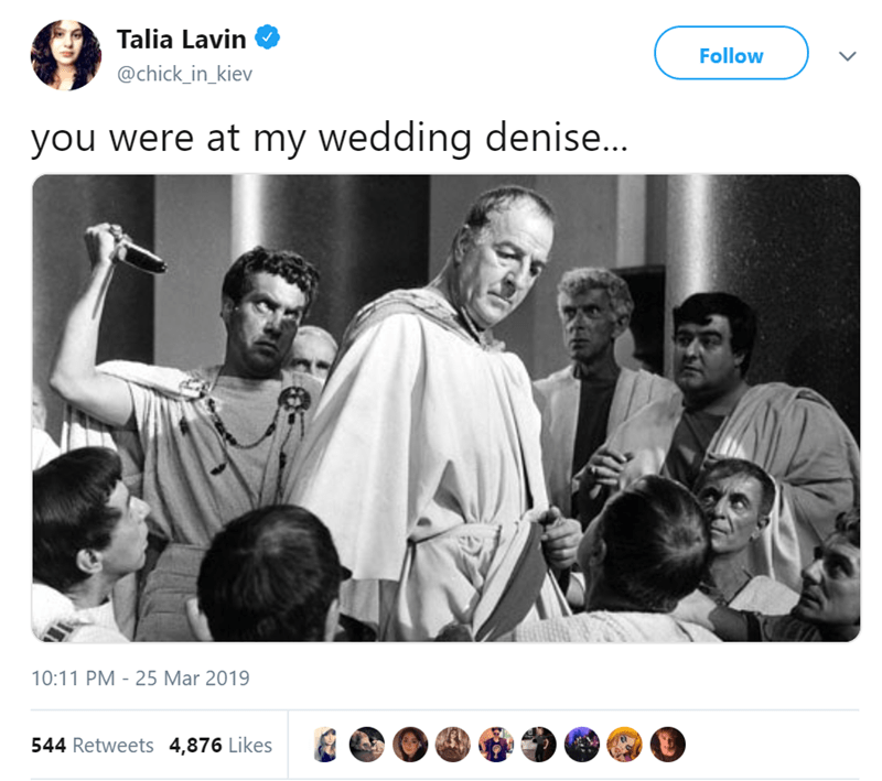 Text - Talia Lavin Follow @chick_in_kiev you were at my wedding denise... 10:11 PM 25 Mar 2019 544 Retweets 4,876 Likes