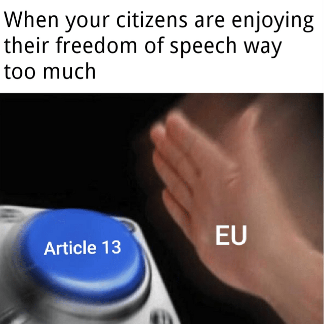 nut button meme about the EU passing article 13