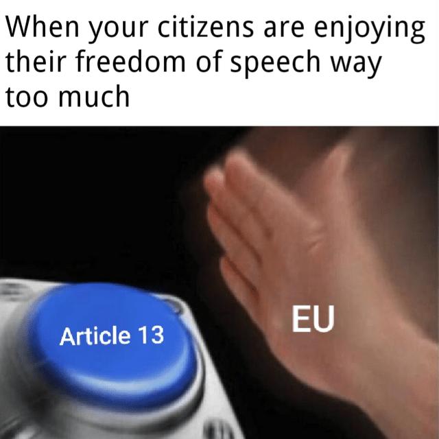 nut button meme about the EU passing article 13