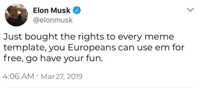 tweet by Elon Musk buying the rights for every meme so Europeans can still use them despite article 13