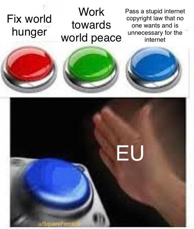 nut button meme about the EU passing article 13 instead of treating real issues