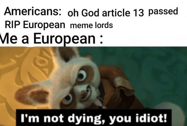 meme about European memelords continuing to survive after article 13
