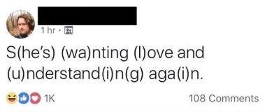 Text - 1 hr S(he's) (wa)nting (I)ove and (u)nderstand(i)n(g) aga(i)n. 00 1K 108 Comments