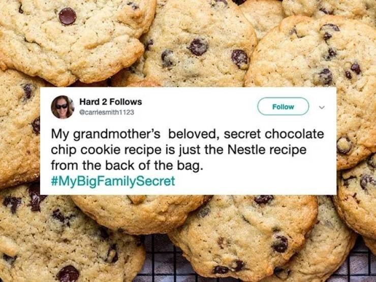 twitter post My grandmother's beloved, secret chocolate chip cookie recipe is just the Nestle recipe from the back of the bag