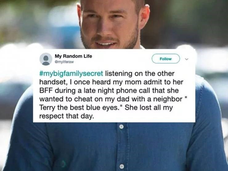 """twitter post listening on the other handset, I once heard my mom admit to her BFF during a late night phone call that she wanted to cheat on my dad with a neighbor Terry the best blue eyes."""" She lost all my respect that day."""