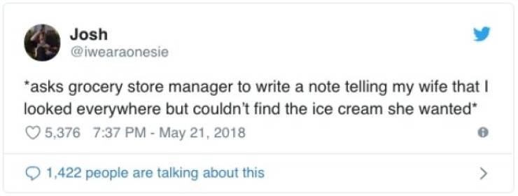 twitter post asks grocery store manager to write a note telling my wife that I looked everywhere but couldn't find the ice cream she wanted